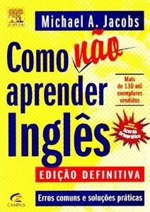 Como Não Aprender Inglês: Edição Definitiva