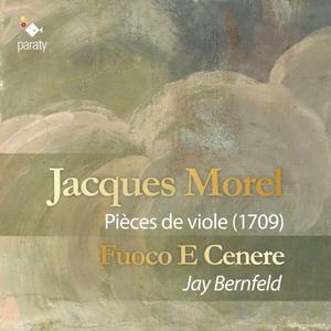 Fuoco E Cenere and Jay Bernfeld - Morel: Pièces de viole (1709) (2019)