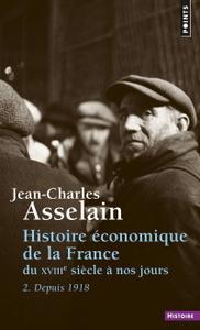 """Jean-Charles Asselain, """"Histoire économique de la France du XVIIIe siècle à nos jours. 2. Depuis 1918"""""""