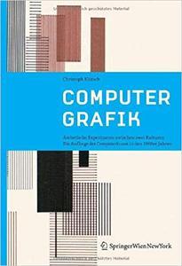 Computergrafik: Ästhetische Experimente zwischen zwei Kulturen. Die Anfänge der Computerkunst in den 1960er Jahren