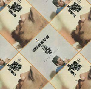 Charles Mingus - The Black Saint And The Sinner Lady / Mingus Mingus Mingus Mingus Mingus (1963-64) {Impulse! 2-on-1 rel 2011}