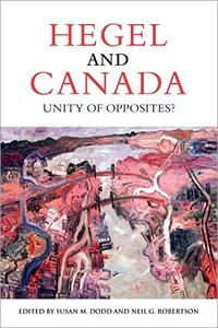 Hegel and Canada: Unity of Opposites?