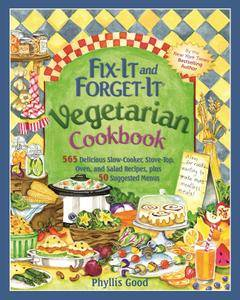 Fix-It and Forget-It Vegetarian Cookbook: 565 Delicious Slow-Cooker