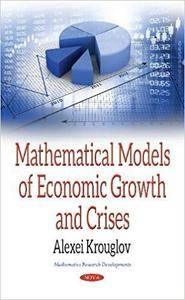 Mathematical Models of Economic Growth and Crises