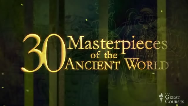 30 Masterpieces of the Ancient World [repost]