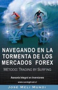 Navegando en la Tormenta de los Mercados Forex - Metodo: Trading by Surfing (repost)