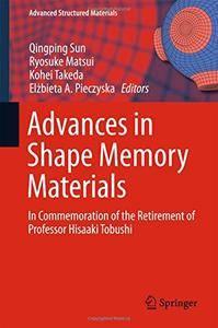 Advances in Shape Memory Materials: In Commemoration of the Retirement of Professor Hisaaki Tobushi (repost)