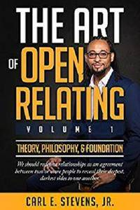 The Art of Open Relating: Volume 1: Theory, Philosophy, & Foundation [Kindle Edition]
