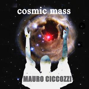 Mauro Ciccozzi - Cosmic Mass (2019)