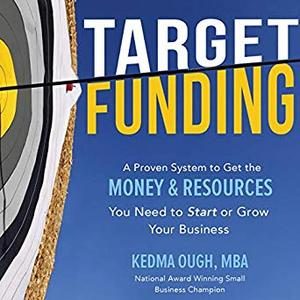 Target Funding: Discover a Proven System to Get the Money and Resources You Need Now in Order to Grow Your Business [Audiobook]