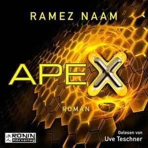 «Nexus - Band 3: Apex» by Ramez Naam