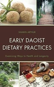Early Daoist Dietary Practices: Examining Ways to Health and Longevity (repost)