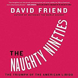 The Naughty Nineties: The Triumph of the American Libido [Audiobook]