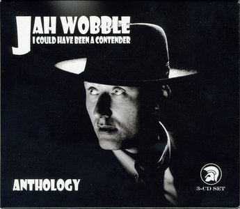 Jah Wobble - I Could Have Been A Contender: Anthology (2004) 3CD Box Set [Re-Up]