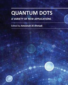 """Quantum Dots: A Variety of New Applications"" ed. by Ameenah Al-Ahmadi"