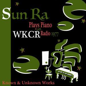 Sun Ra - Solo Piano at WKCR 1977 (2019)