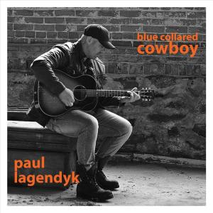 Paul Lagendyk - Blue Collared Cowboy (2019)