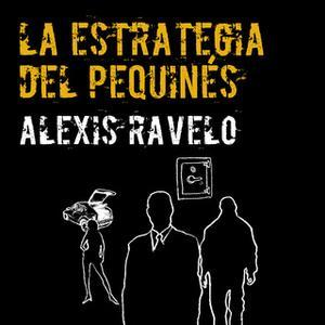 «La estrategia del pequinés» by Aléxis Ravelo