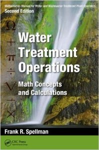 Water Treatment Operations: Math Concepts and Calculations, Second Edition (Repost)