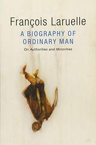 A Biography of Ordinary Man: On Authorities and Minorities