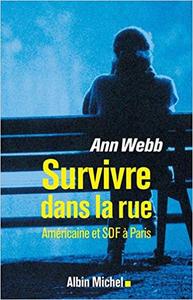 Survivre dans la rue: Américaine et SDF à Paris - Ann Webb