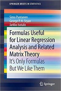 Formulas Useful for Linear Regression Analysis and Related Matrix Theory: It`s Only Formulas But We Like Them