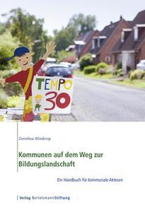 «Kommunen auf dem Weg zur Bildungslandschaft: Ein Handbuch für kommunale Akteure» by Dorothea Minderop