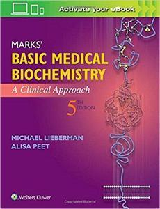 Marks' Basic Medical Biochemistry: A Clinical Approach [Repost]