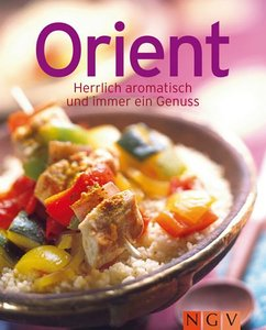 Orient: Herrlich aromatisch und immer ein Genuss
