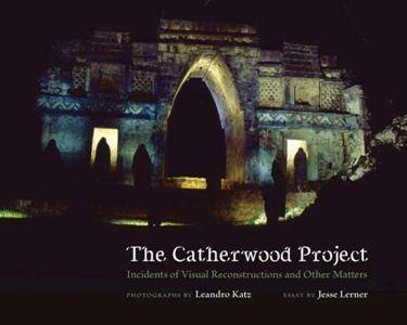 The Catherwood Project : Incidents of Visual Reconstructions and Other Matters