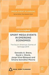 Sport Mega-Events in Emerging Economies: The South American Games of Santiago 2014