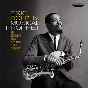 Eric Dolphy - Musical Prophet: The Expanded 1963 New York Studio Sessions (2019)