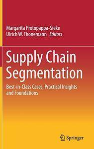 Supply Chain Segmentation: Best-in-Class Cases, Practical Insights and Foundations (repost)