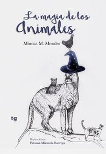 «La magia de los animales» by Mónica M. Morales