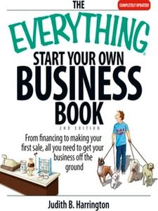 «The Everything Start Your Own Business Book» by Judith B Harrington