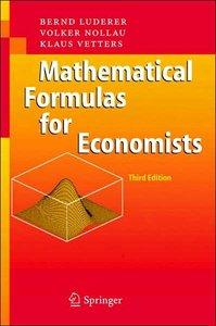 Mathematical Formulas for Economists, 3 Edition (repost)