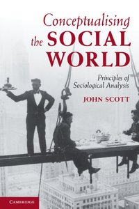Conceptualising the Social World: Principles of Sociological Analysis (repost)
