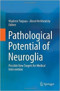 Pathological Potential of Neuroglia: Possible New Targets for Medical Intervention