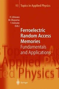 Ferroelectric Random Access Memories: Fundamentals and Applications