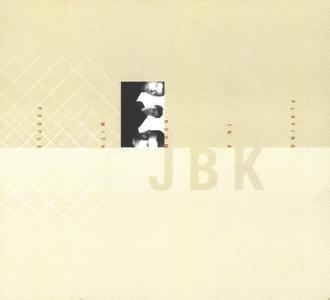 Steve Jansen, Richard Barbieri, Mick Karn (JBK) - Playing In A Room With People (2001) {Medium Productions MPCD13}