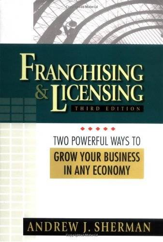 Franchising & Licensing: Two Powerful Ways to Grow Your Business in Any Economy (Repost)