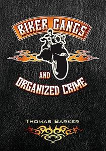 Biker gangs and organized crime (Repost)