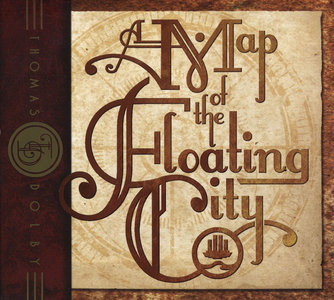 Thomas Dolby - A Map Of The Floating City (2011) 2CD Deluxe Edition [Re-Up]