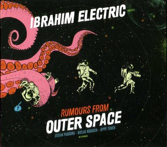 Ibrahim Electric - Rumours From Outer Space (2014) {ILK Music} **[RE-UP]**