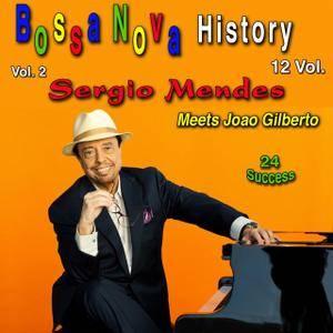 Sergio Mendes & João Gilberto - Bossa Nova History, Vol. 2 (2018)