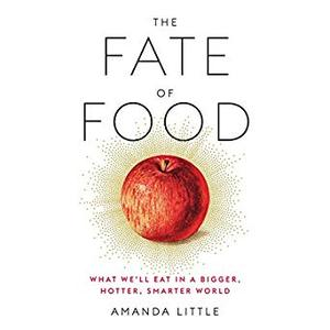 The Fate of Food: What We'll Eat in a Bigger, Hotter, Smarter World [Audiobook]