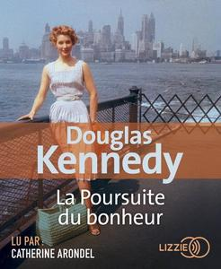 """Douglas Kennedy, """"La poursuite du bonheur"""""""