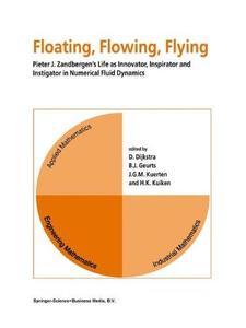 Floating, Flowing, Flying: Pieter J. Zandbergen's Life as Innovator, Inspirator and Instigator in Numerical Fluid Dynamics