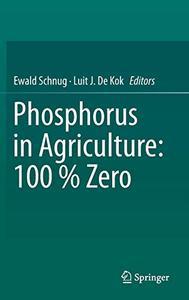 Phosphorus in Agriculture: 100 % Zero [Repost]