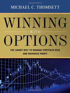 Winning with Options The Smart Way to Manage Portfolio Risk and Maximize Profit